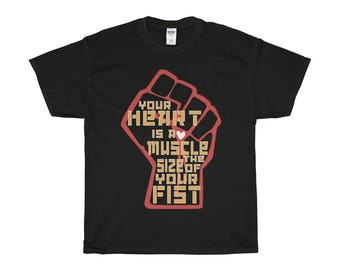 Your Heart Is A Muscle The Size Of Your Fist Unisex TShirt Resistance Lgbt Lgbtq Revolution