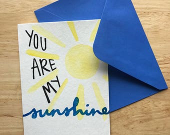 You are my sunshine - Watercolor Card