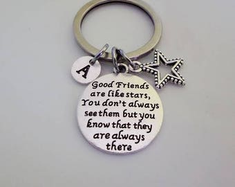 Friend keychain, Gift for Friend, Good friends are like stars You don't always see them but know they are always there , friendship gift