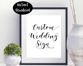 Custom Wedding Sign ,Custom Printable ,Special Occasion ,Bridal shower Gift ,Wedding Printable Digital Download INSTANT DOWNLOAD