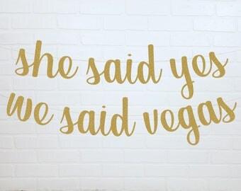 Vegas Bachelorette Party | Vegas Bachelorette Banner | She Said Yes We Said Vegas | Vegas Banner | Vegas Party Banner |What Happens In Vegas