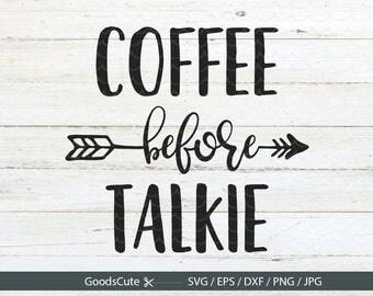 Coffee Before Talkie SVG Coffee SVG Mug SVG Coffee Mug File for Silhouette Cricut Cutting Machine Design Download Print