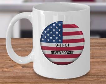September 11 Mug ~ Patriot Day Remembrance ~ 9/11 Mug ~ USA Flag ~ Patriotic Memorial ~ USA Mug ~ 9-11 Never Forget ~ 9 11 American Flag
