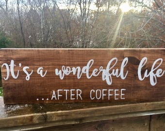 Its a wonderful life after coffee wood sign, hand-painted coffee wood sign, coffee kitchen decor