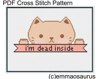 PDF || I'm Dead Inside || Cross Stitch PDF Pattern || Cat Cross Stitch Pattern || Modern snarky subversive funny cross stitch ||