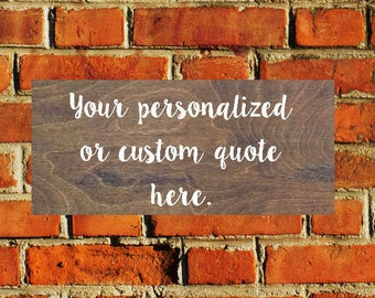 Personalized Quote Sign, Custom Wood Sign, Custom Quote Sign, Inspirational Quote Board, Inspirational Sign,