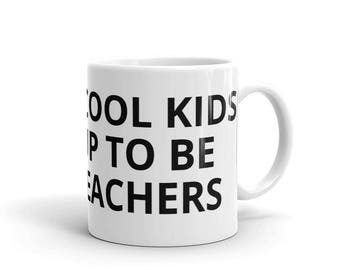 All the Cool Kids Grew Up To Be Math Teachers Education Mathematics Career Graduation Birthday Gift Idea Mug