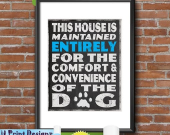 This House is Maintained Entirely for the Comfort of the Dog, Printable Chalkboard Style, Digital Print, Instant Download, Home Decor