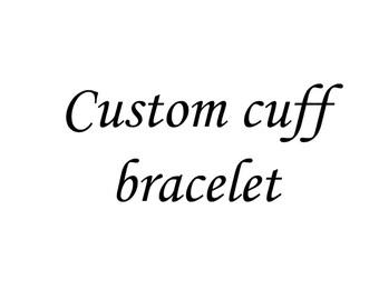 Custom cuff!