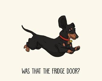 Dachshund Greetings card: Was that the Fridge Door?