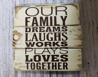 Our Family Dreams Laughs Works Plays Loves Together Wood Pallet Sign Rustic Home Decor Reclaimed Wood Distressed Wood Sign