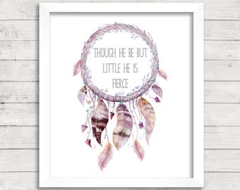 Though He Be But Little He Is Fierce Dreamcatcher Boho Tribal 8x10 Printable, Instant Download, Dreamcatcher Nursery Decor, Boho Nursery