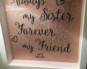 Always my sister forever my friend frame, Sister frame, Best friends frame, Best sister