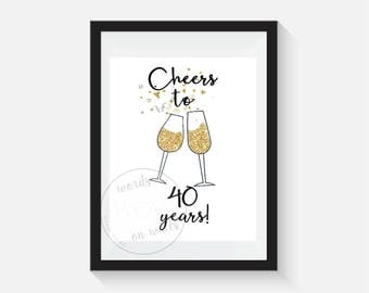 Printable A4 File - Cheers to 40 Years, 40th Bday decoration, Gold Champagne, 40th bday sign, cheers, 40th bday