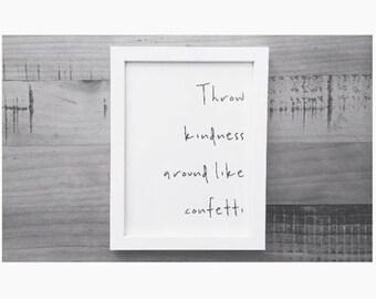 C O N F E T T I   K I N D N E S S || throw kindness around like confetti quote | graphic design print