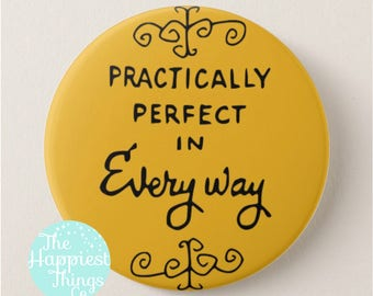 """Practically Perfect In Every Way - Mary Poppins - 3"""" Disney Button"""