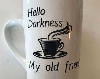 Hello Darkness decal, vinyl decal, yeti decal, tumbler decal, yeti tumbler decal, sticker, coffee cup decal, coffee decal, mug decal