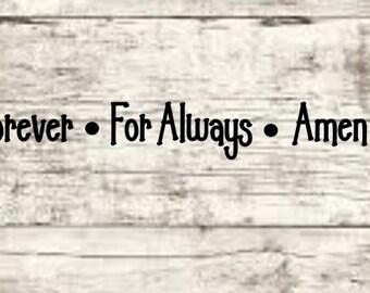 Forever For Always Amen SVG NEW