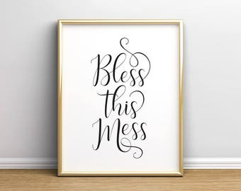 Bless this mess sign, Printable art, Wall art quotes, Typography art, Inspirational quote, Playroom art, Printable quote decor, home decor