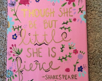 She is fierce Canvas Shakespeare Quote Painting