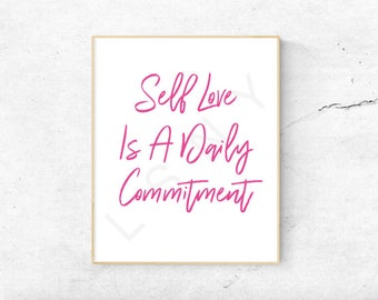 Self Love Is A Daily Commitment - Wall Art - Decor - Mental Health - Self Care Printable