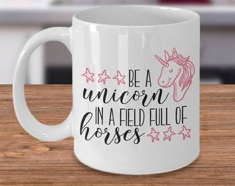 Unicorn Mug - Unicorn Coffee Mug - Be A Unicorn - Unicorn Gift For Her - Cute Unicorn Mug - Perfect Gift Idea For Christmas or Birthdays