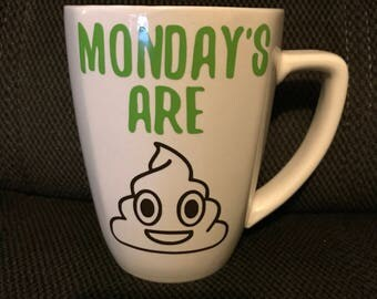 Monday's are poop emojii coffee cup