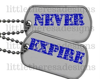 Military Never Expire Dog Tags Navy,Army,and Marines Transfers.Digital Transfer,Digital Iron On,DIY