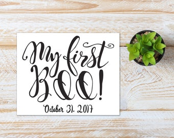 Halloween Printable / My First Boo October 31, 2017 / Ready to Print Digital Download / Size 8x10 300 DPI / Halloween Wall Art and Printable