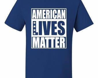 American Lives Matter 4th Of July T-Shirt American Flag Shirt