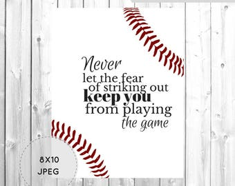 Baseball Printable Wall Art | Never Let the Fear of Striking Out Keep You From Playing the Game Quote Print