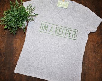 Cotton T Shirt | Womens Cotton T Shirt | Womens Tees | Womens V Neck Shirt | Cotton Shirt | Im A Keeper Tee | Cotton Tee | T Shirt | V Neck