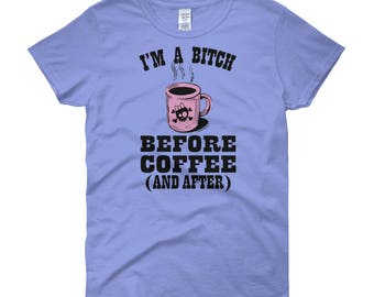 B*tch Before Coffee t-shirt