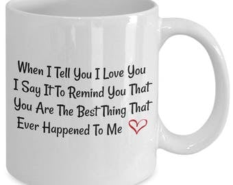 I Love You Mug, Unique Coffee Mugs, gift for her, gift for men, christmas gift ideas, valentine's day quote, valentine's day gift ideas