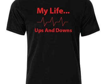 My Life Ups And Downs T-Shirt - available in many sizes and colors