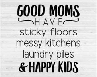 Good Moms, Happy Kids - SVG Cut File