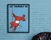 LET YOURSELF GO - art poster, motivational, work, freedom, unicorn, wall, decor, funny, gift, birthday