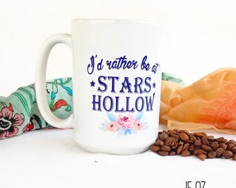 I'd Rather Be At Stars Hollow Mug, Cute Funny Mug, Gilmore Girls Mug, Stars Hollow Cup, Gilmore Girls Gift, Nerdy Gift, Pretty Gift for Her