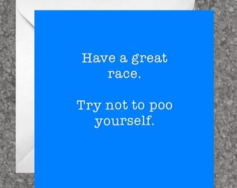 Greetings card for runners / running friend / good luck - 'Have a great race. Try not to poo yourself'