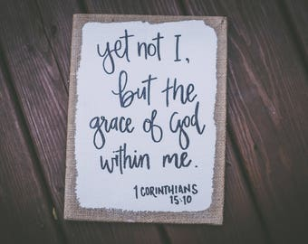 Not I, but the Grace of God Within Me Small Sign