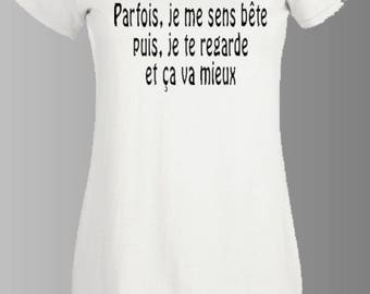 """t-shirt woman HUMORISTIQUE """"sometimes I feel, then I look and feel better"""""""