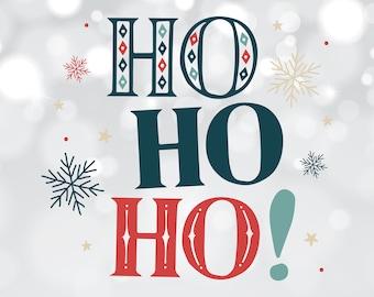 Ho Ho Ho SVG file, Santa dxf, Saying Cut file, Xmas Clipart, Christmas SVG, Christmas Cut File, Cricut, Silhouette, Christmas designs