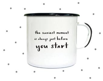"""travelmug """"the scariest moment is always just before you start"""""""