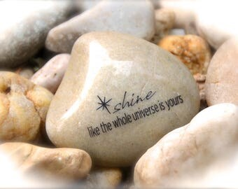 Shine Like The Whole Universe is Yours ~ Engraved Rock
