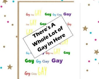 Funny Gay Card - There's a Whole Lot of Gay in Here - funny LGBTQ card, rainbow card