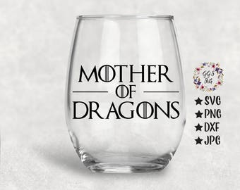 Game Of Thrones SVG, Game Of Thrones, GOTS SVG, Mother Of Dragons Svg, Wine Svg, Wine Glass Svg, Png, Svg, Dxf, Jpg, Silhouette, Circuit