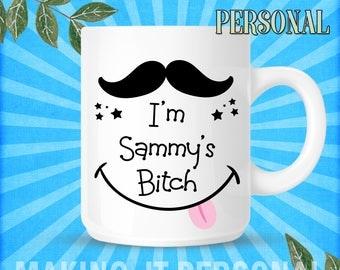I'm YOUR NAME's Bitch Personalised Mug Gift Idea