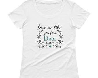 Love me like you love deer season!