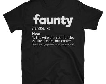 Faunty Definition The Wife Of A Cool Funcle Shirt Aunty Gift Unisex T-Shirt
