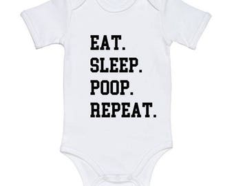 Funny Baby Onesie Funny Baby Bodysuit Eat Sleep Poop Repeat Baby Girl Bodysuit Baby Boy Bodysuit Funny Baby Vest Funny baby shirts